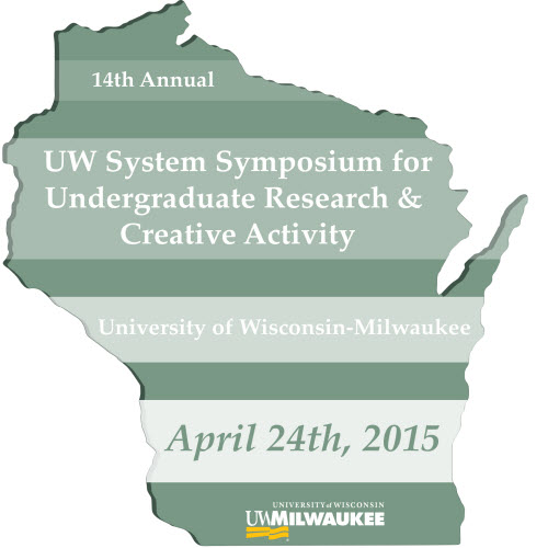 14th Annual UW-System Symposium for Undergraduate Research & Creative Activity, 2015