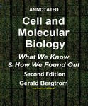 Cell and Molecular Biology : What We Know & How We Found It (Second Edition, An Annotated iText) by Gerald Bergtrom