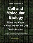 BASIC CELL AND MOLECULAR BIOLOGY 3e: WHAT WE KNOW AND HOW WE FOUND OUT by Gerald Bergtrom