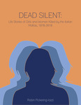 Dead Silent: Life Stories of Girls and Women Killed by the Italian Mafias, 1878-2018