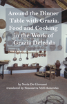 Around the Dinner Table with Grazia : Food and Cooking in the Work of Grazia Deledda