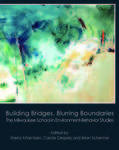 Building Bridges, Blurring Boundaries: The Milwaukee School in Environment-Behavior Studies by Sherry Ahrentzen, Carole Després, and Brian Schermer