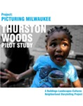 Project: Picturing Milwaukee: Thurston Woods Pilot Study by Cynthia Anderson, Nathan Waddell, Chelsea Wait, and Arijit Sen