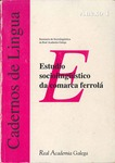 Estudio sociolingüístico da Comarca Ferrolá: fase previa ó mapa sociolingüistico de Galicia