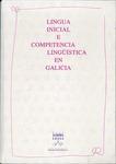 Lingua Inicial e Competencia Lingüística en Galicia