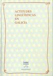 Actitudes Lingüísticas en Galicia: Compendio do III Volume do Mapa Sociolingüístico de Galicia